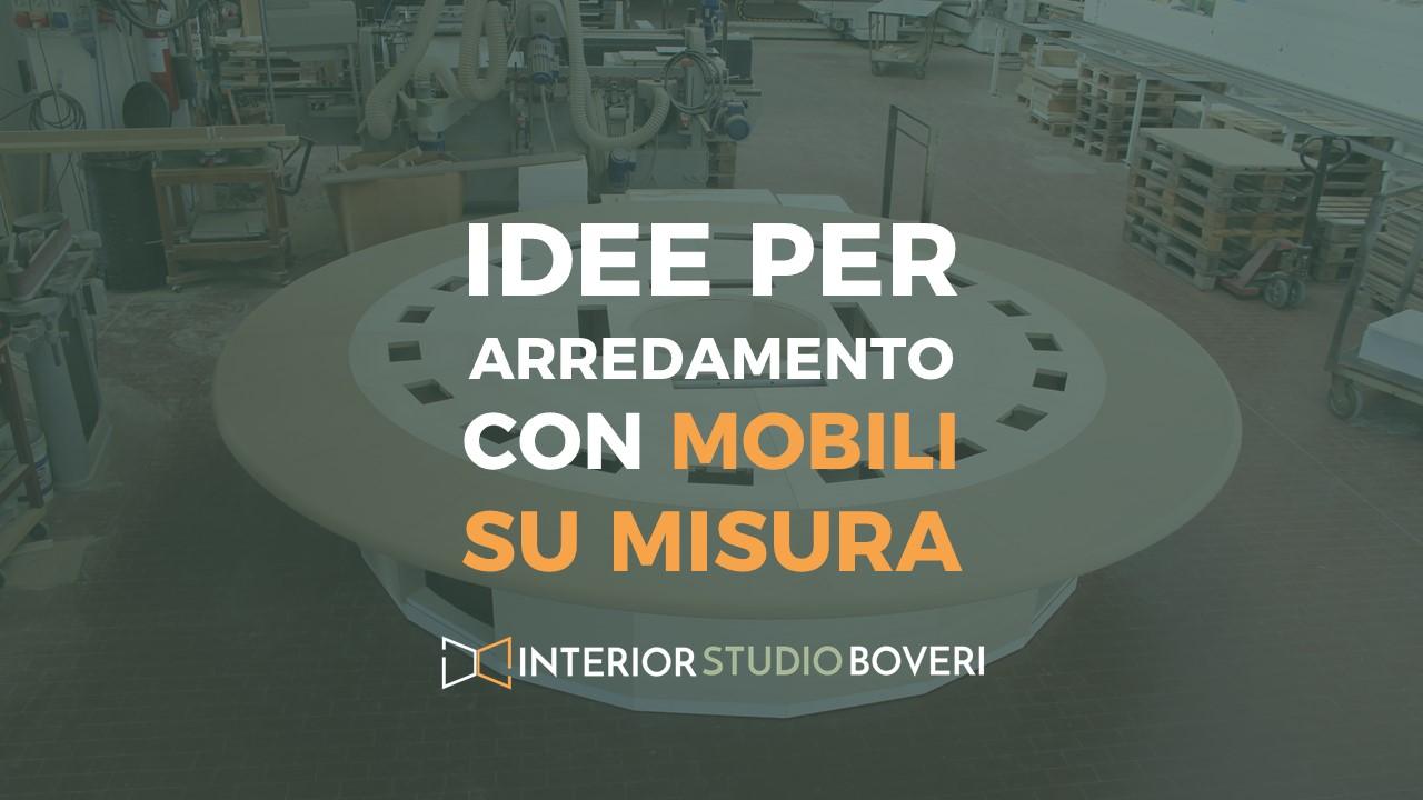 Idee arredamento mobili su misura - Interior studio Boveri