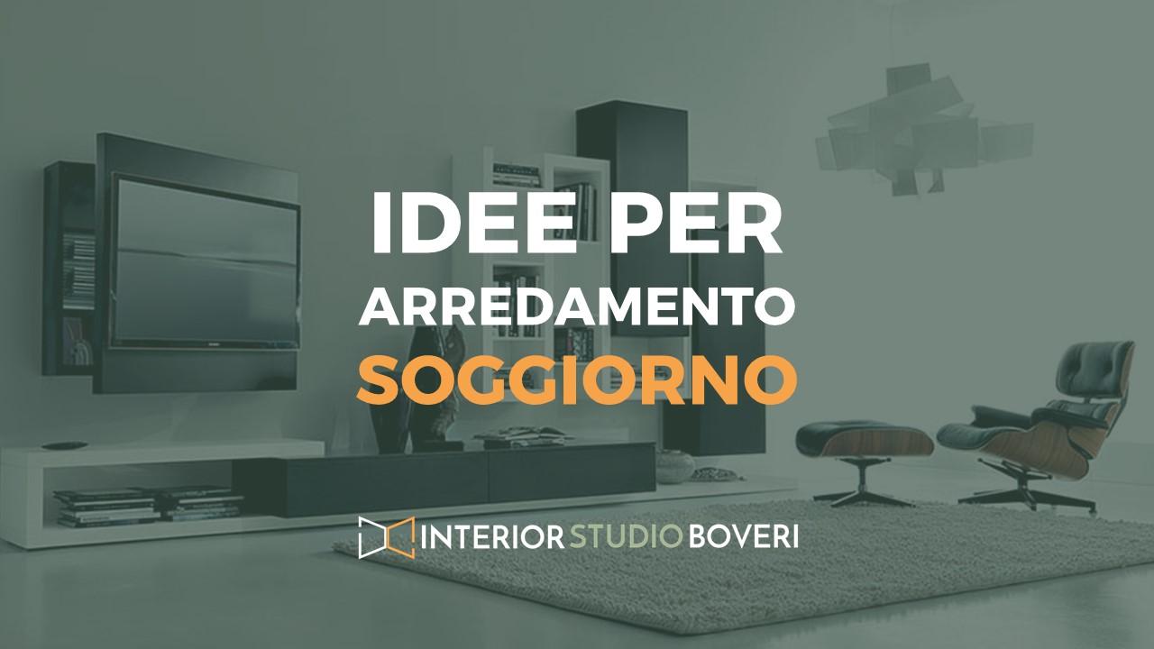 Idee arredamento soggiorno - Interior studio Boveri