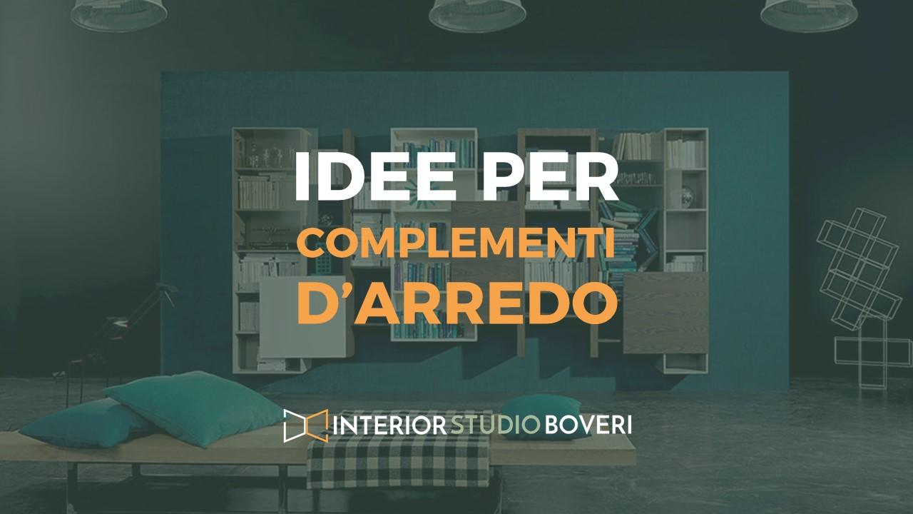 Idee complementi d'arredo - Interior studio Boveri