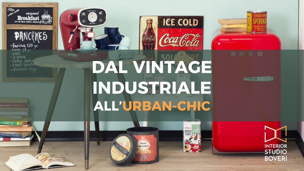 Dal vintage industriale allo urban-chic - Interior studio boveri